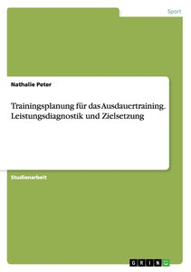Trainingsplanung für das Ausdauertraining. Leistungsdiagnostik u