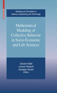 Mathematical Modeling of Collective Behavior in Socio-Economic a