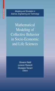 Mathematical Modeling of Collective Behavior in Socio-Economic a