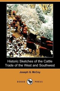 Historic Sketches of the Cattle Trade of the West and Southwest
