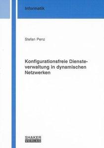 Konfigurationsfreie Diensteverwaltung in dynamischen Netzwerken