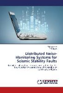 Distributed Noise-Monitoring Systems for Seismic Stability Fault