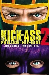 Kick-Ass 2: Prelude - Hit-Girl