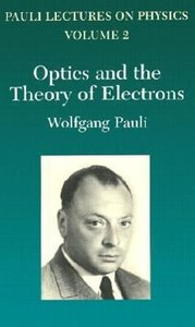 Optics and the Theory of Electrons: Volume 2 of Pauli Lectures o