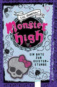 Monster High. Ein Date zur Geisterstunde