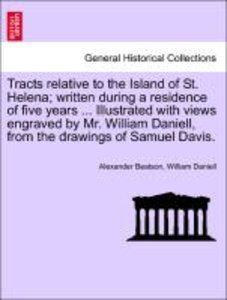 Tracts relative to the Island of St. Helena; written during a re