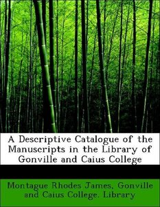A Descriptive Catalogue of the Manuscripts in the Library of Gon