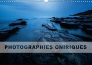 Photographies oniriques (Calendrier mural 2015 DIN A3 horizontal