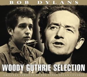 Bob Dylan's Woody Guthrie Sele
