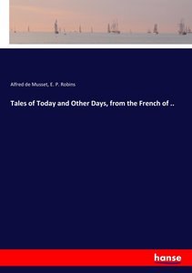 Tales of Today and Other Days, from the French of ..