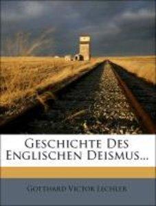 Geschichte Des Englischen Deismus...