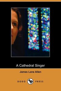 A Cathedral Singer (Dodo Press)