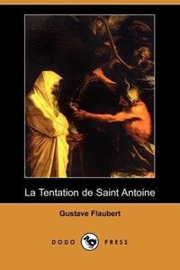 La Tentation de Saint Antoine (Dodo Press)