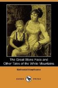 The Great Stone Face and Other Tales of the White Mountains (Dod