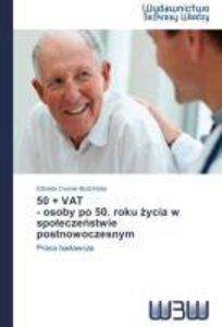50 + VAT - osoby po 50. roku zycia w spoleczenstwie postnowocze