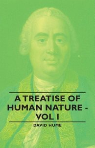 A Treatise of Human Nature - Vol I