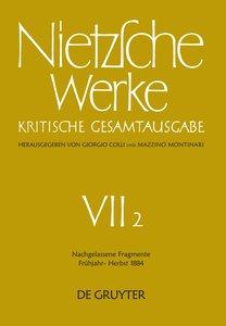 Werke, Band 2, Nachgelassene Fragmente Frühjahr - Herbst 1884