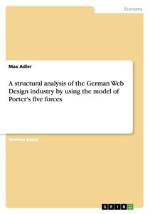 A structural analysis of the German Web Design industry by using