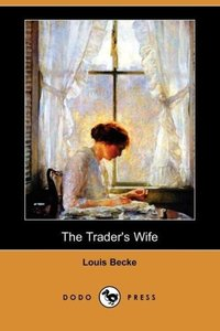 The Trader's Wife (Dodo Press)