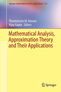 Mathematical Analysis, Approximation Theory and Their Applicatio