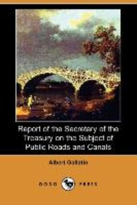 Report of the Secretary of the Treasury on the Subject of Public