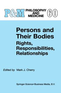 Persons and Their Bodies: Rights, Responsibilities, Relationship