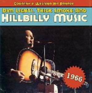 Dim Lights,Thick Smoke And Hillbilly Music 1966