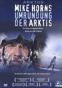 Arktos - Mike Horns Umrundung der Arktis