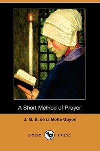 A Short Method of Prayer (Dodo Press)