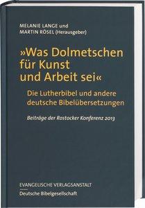 """""""Was Dolmetschen für Kunst und Arbeit sei"""" - Die Lutherbibel und"""