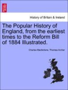 The Popular History of England, from the earliest times to the R