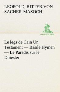 Le legs de Caïn Un Testament - Basile Hymen - Le Paradis sur le