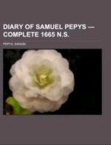Diary of Samuel Pepys - Complete 1665 N.S