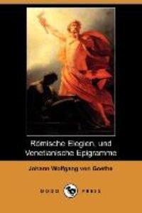 Romische Elegien, Und Venetianische Epigramme (Dodo Press)