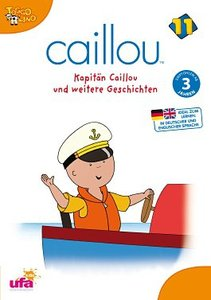 Caillou 11: Kapitän Caillou und weitere Geschichte