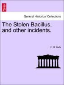 The Stolen Bacillus, and other incidents.