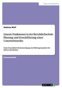 Lineare Funktionen in der Berufsfachschule. Planung und Durchfüh