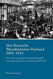 Der Deutsche Metallarbeiter-Verband 1891-1933