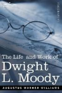 Life and Work of Dwight L. Moody