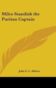Miles Standish the Puritan Captain
