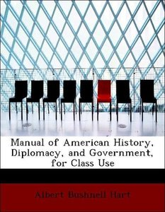 Manual of American History, Diplomacy, and Government, for Class