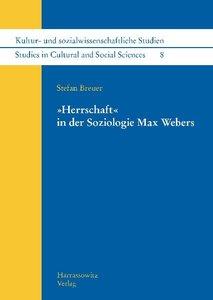 """""""Herrschaft"""" in der Soziologie Max Webers"""