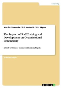 The Impact of Staff Training and Development on Organizational P