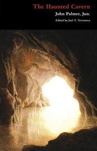 The Haunted Cavern: A Caledonian Tale (Gothic Classics)