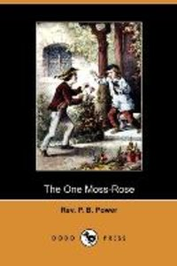 The One Moss-Rose (Dodo Press)