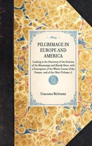 PILGRIMAGE IN EUROPE AND AMERICA~Leading to the Discovery of the
