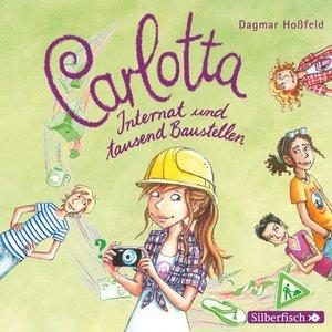 Carlotta 05. Internat und tausend Baustellen