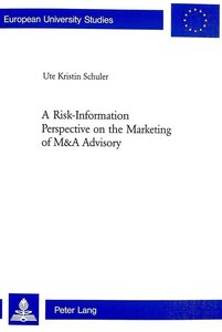 A Risk-Information Perspective on the Marketing of M&A Advisory