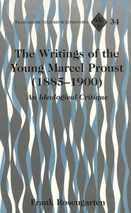 The Writings of the Young Marcel Proust (1885-1900)