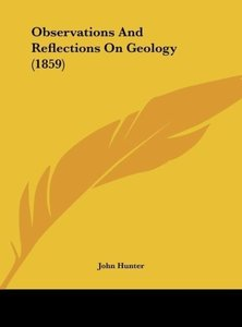 Observations And Reflections On Geology (1859)